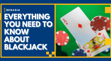 Everything You Need to Know About Blackjack