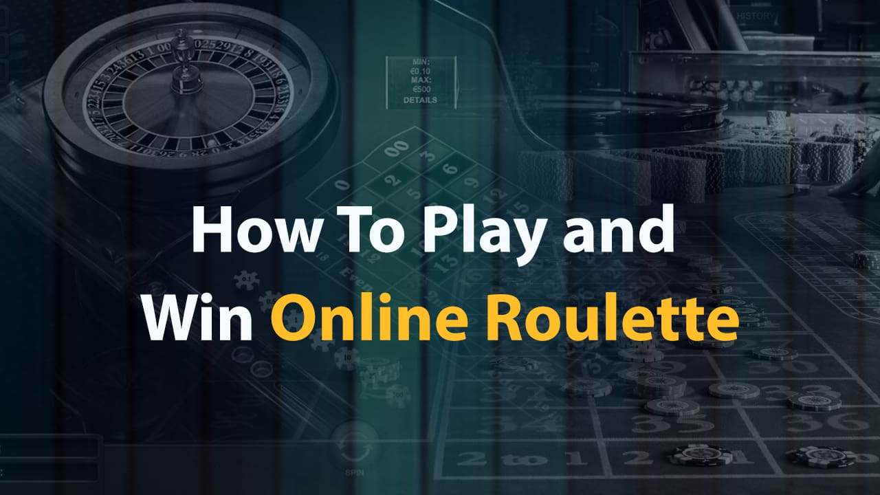 How to play and win online roulette