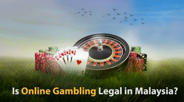 Is Online Gambling Legal in Malaysia