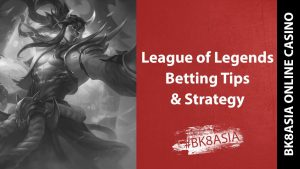 League of Legends Betting Tips and Strategy
