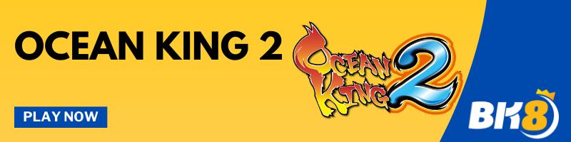 Ocean King 2 - Play Now