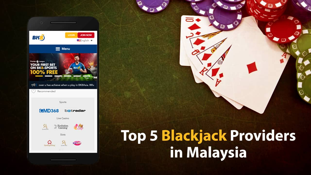 Top 5 Blackjack Providers in Malaysia who Bring Exhilaration for Gambling Enthusiasts