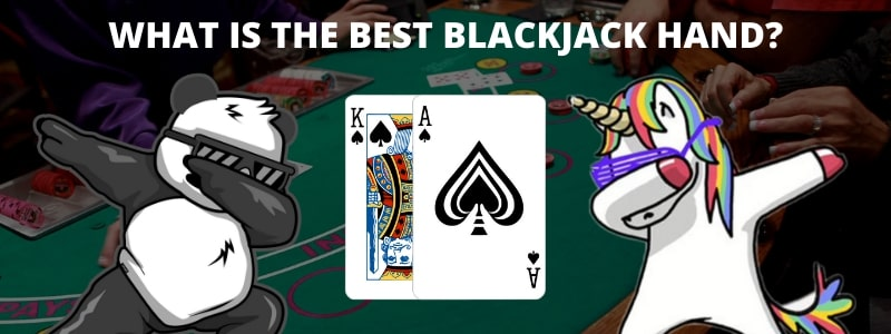 What is the best blackjack hand