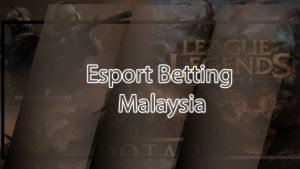 Esport Betting Malaysia