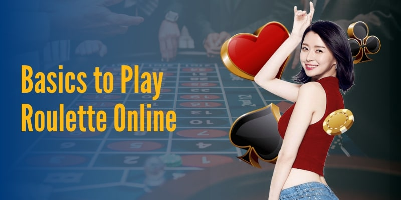 Basics to Play Roulette Online