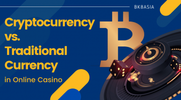Cryptocurrency vs. Traditional Currency in Online Casino