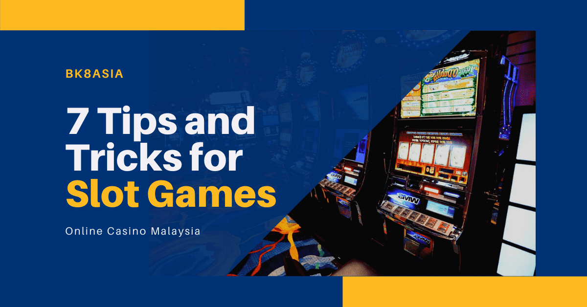 7 Tips and Tricks for Slot Games