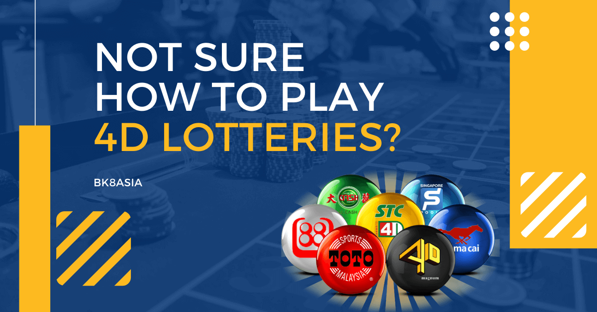 Not Sure How To Play 4D Lotteries