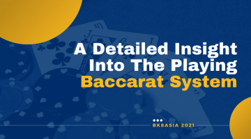 A Detailed Insight Into The Playing Baccarat System