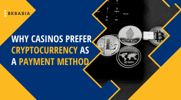 Why Casinos Prefer Cryptocurrency as a Payment Method