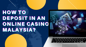 How to Deposit in an Online Casino Malaysia