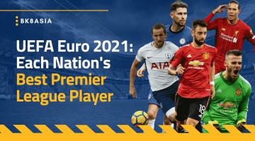 UEFA Euro 2021 Each Nation's Best Premier League Player