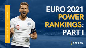 Euro 2021 Power Rankings Part I