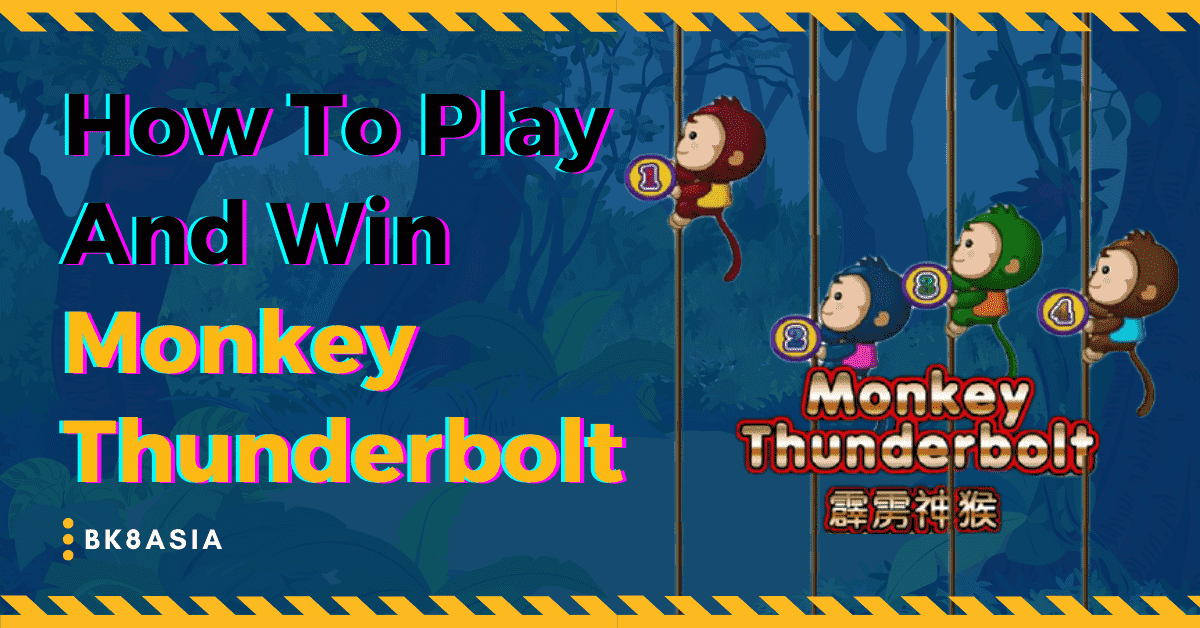 How To Play And Win Monkey Thunderbolt