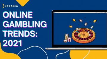 Online Gambling Trends 2021