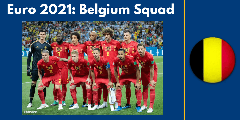 The Most Performing Candidates in Euro 2021 - Belgium