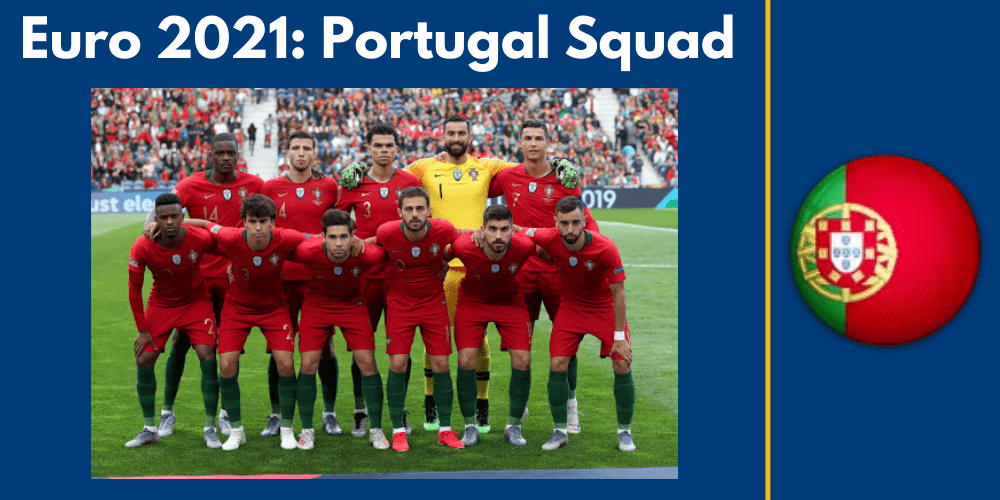 The Most Performing Candidates in Euro 2021 - Portugal