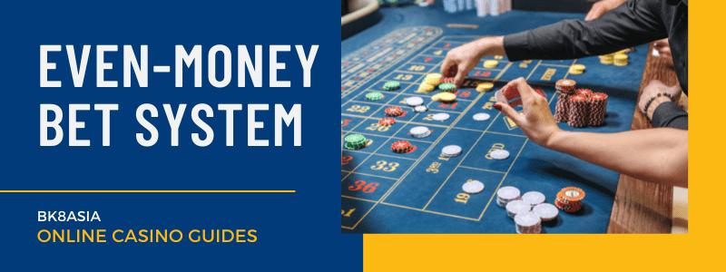 Even-Money Bet System - Roulette