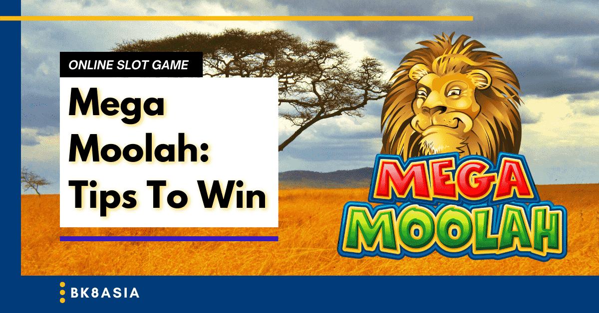 Mega Moolah Tips To Win