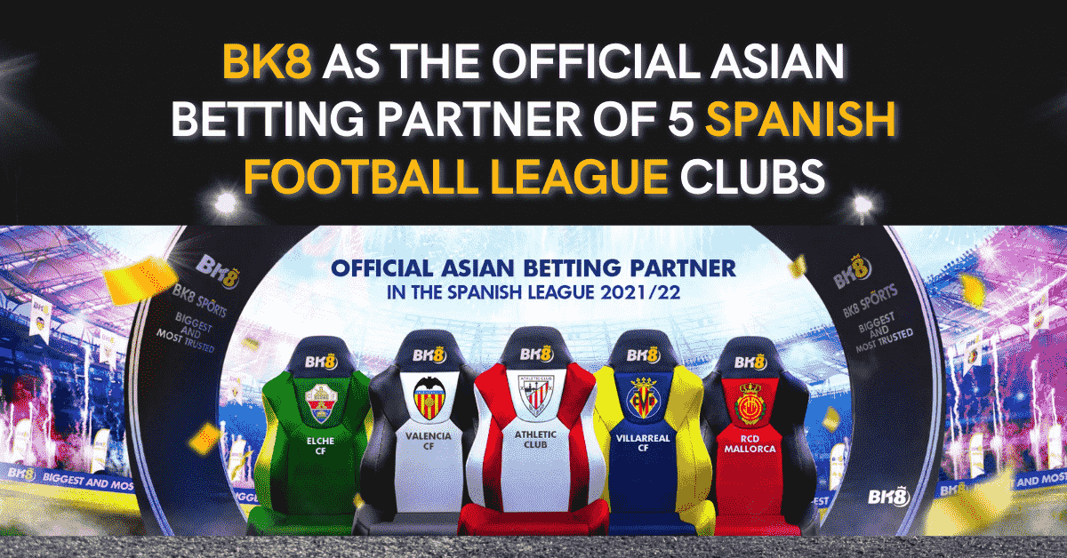 BK8 as The Official Asian Betting Partner of 5 Spanish Football League Clubs