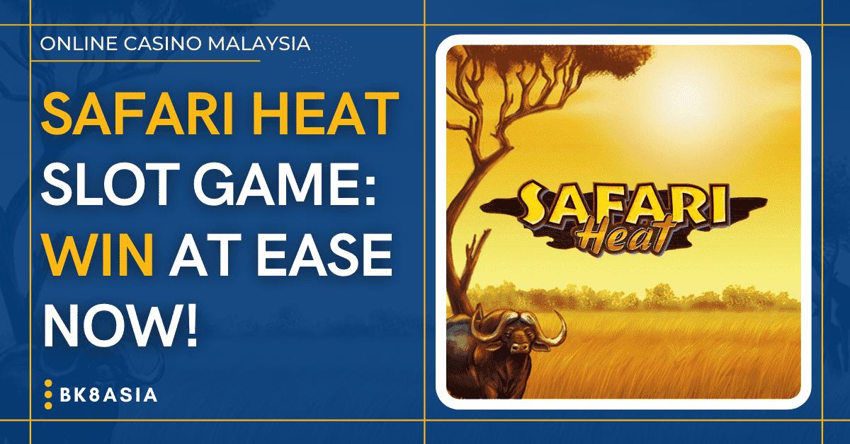 Safari Heat Slot Game Win At Ease Now!