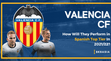 Valencia CF – How Will They Perform in Spanish Top Tier In 202122