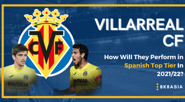 Villarreal CF – How Will They Perform in Spanish Top Tier In 202122